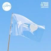 O Praise The Name (Anástasis) by Hillsong Worship