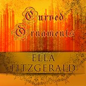 Curved Ornaments by Ella Fitzgerald