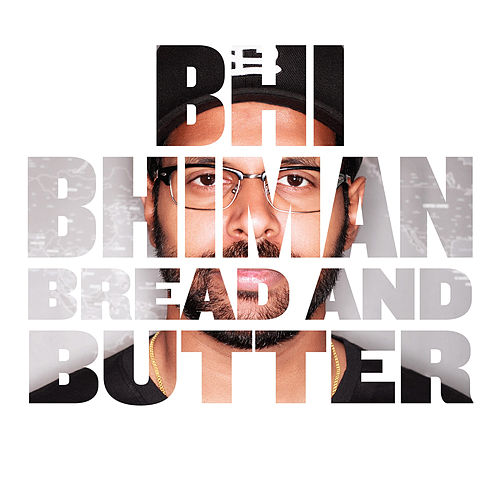 Bread and Butter by Bhi Bhiman