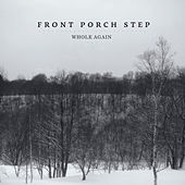 Whole Again by Front Porch Step