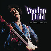 Voodoo Child: The Jimi Hendrix Collection by Jimi Hendrix