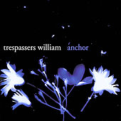 Anchor by Trespassers William