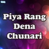 Piya Rang Dena Chunari by Rahat Fateh Ali Khan