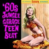 60s Jungle Garage Teen Beat by Various Artists