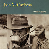 What's It Like by John McCutcheon