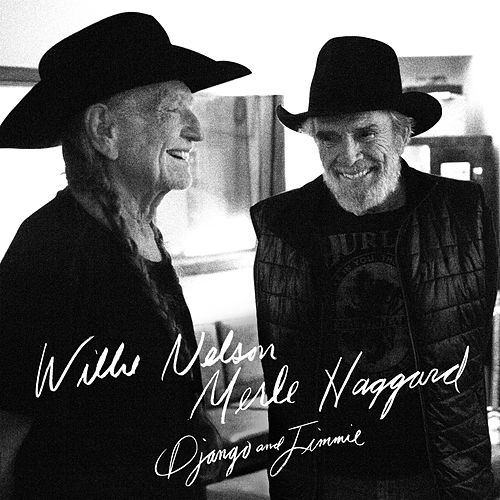 Django and Jimmie by Willie Nelson & Merle Haggard