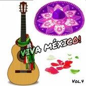 Viva México!, Vol. 4 by Various Artists