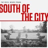 South Of The City by The Devil Wears Prada