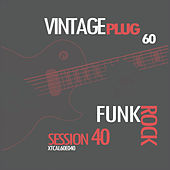 Vintage Plug 60: Session 40 - Funk Rock by Various Artists