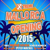 Xtreme Mallorca Opening 2015 von Various Artists