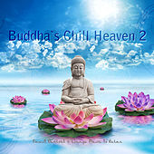 Buddha's Chill Heaven 2 (Finest Chillout & Lounge Music to Relax) by Various Artists
