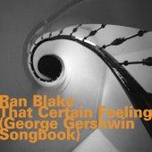 That Certain Feeling (George Gershwin Songbook) by Ran Blake