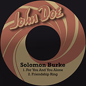 For You and You Alone by Solomon Burke