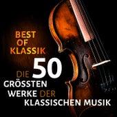 Best of Klassik - Die 50 größten Werke der klassischen Musik von Various Artists