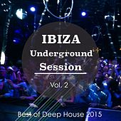 Ibiza Underground Session, Vol. 2 (Best of Deep House 2015) von Various Artists