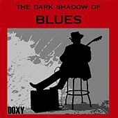 The Dark Shadow of Blues (Doxy Collection) by Various Artists