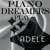 Piano Dreamers Play Adele de Piano Dreamers