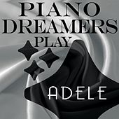 Piano Dreamers Play Adele by Piano Dreamers