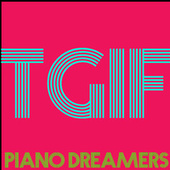 Tgif by Piano Dreamers