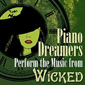 Piano Dreamers Perform the Music of Wicked by Piano Dreamers