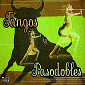 Tangos y Pasodobles, Vol. 1 by Various Artists