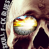 Skull Fuck Blues: Desert Rock and Stoner Metal by Various Artists