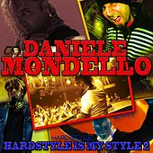 Hardstyle Is My Style, Vol. 2 by Daniele Mondello