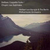 Delibes: Coppélia Suite / Chopin: Les Sylphides by Berlin Philharmonic Orchestra