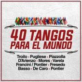 40 Tangos para el Mundo by Various Artists