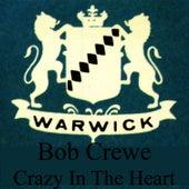 Crazy In The Heart de Bob Crewe