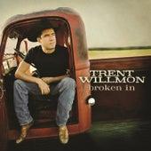Broken In van Trent Willmon