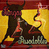 Tangos y Pasodobles, Vol. 2 by Various Artists