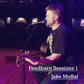 Feedbarn Sessions 1 by Jake Moffat