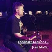 Feedbarn Sessions 2 by Jake Moffat