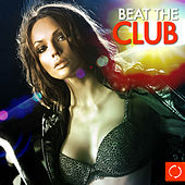 Beat the Club by Various Artists