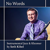 No Words -: Instrumental Jazz & Klezmer by Seth Kibel by Susan Jones and Seth Kibel