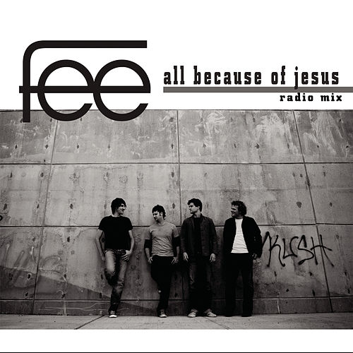 All Because Of Jesus by Fee