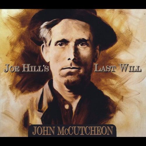 Joe Hill's Last Will by John McCutcheon