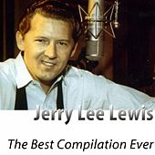 The Best Compilation Ever (Remastered) by Jerry Lee Lewis