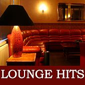 Lounge Hits (Chill Out, Lounge, Relaxing Music) by Various Artists