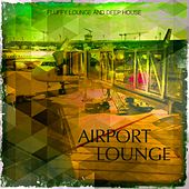 Airport Lounge, Vol. 1 (Fluffy Lounge and Deep House) von Various Artists