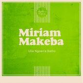 Uile Ngoan'a Batho de Miriam Makeba