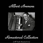 Albert Ammons Remastered Collection by Albert Ammons