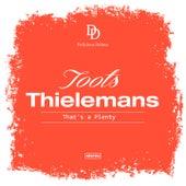 That's a Plenty von Toots Thielemans
