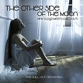 The Other Side Of The Moon (Pink Floyd Meets Chill-Out) von The Chill-Out Orchestra