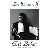 The Best of Chet Baker (All Tracks Remastered) de Chet Baker