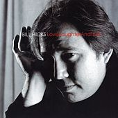 Love, Laughter and Truth by Bill Hicks