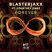 Forever (feat. Courtney Janaé) (Original Mix) von BlasterJaxx