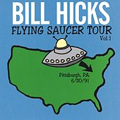 Flying Saucer Tour Vol. 1 by Bill Hicks