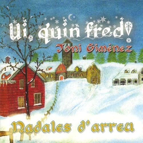 Ui, Quin Fred! (Nadales D'Arreu) de Toni Giménez